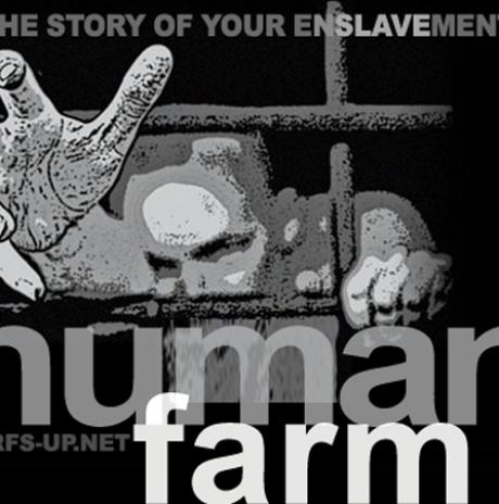 Slavery & Serfdom   Human Farming: The Story of Your Enslavement