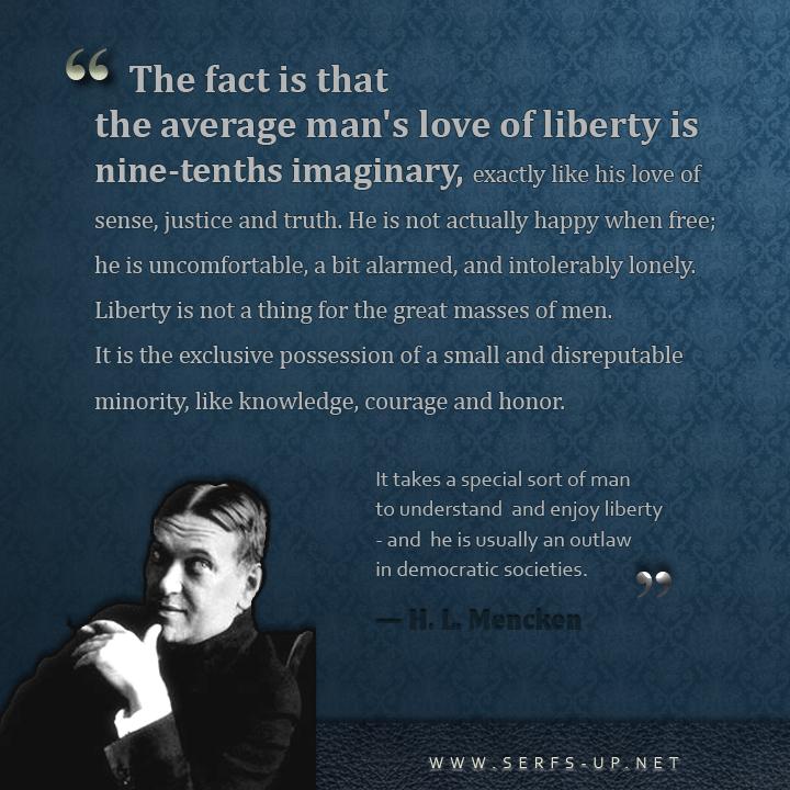 Mencken Quote: Love of Liberty is Nine-Tenths Imaginary