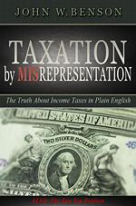 Taxation By Misrepresentation, John W. Benson