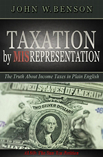 Taxation By Misrepresentation, John W. Benson