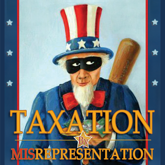 TAXATION BY MISPRERESENTATION - The Truth About Income Taxes in Plain English,  John W. Benson
